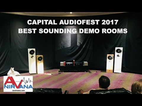 CAPITAL AUDIOFEST 2017: Early Show Walkthrough and Best Sounding Demo Rooms