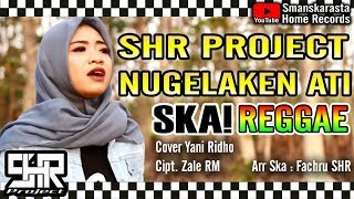 SHR PROJECT - NUGELAKEN ATI - COVER SKA REGGAE VERSION