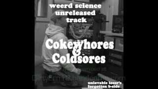 Weerd Science - Coke Whores & Cold Sores