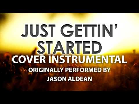 Just Gettin' Started (Cover Instrumental) [In the Style of Jason Aldean]
