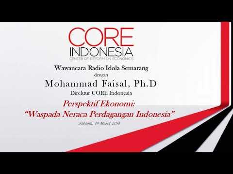 Waspada Neraca Perdagangan Indonesia - Mohammad Faisal, Ph.D (Direktur CORE Indonesia)