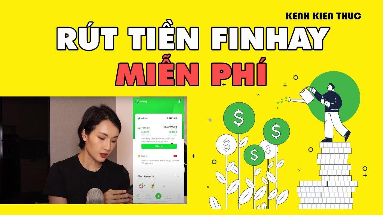 Đầu tư Finhay | Hướng dẫn rút tiền tích lũy MIỄN PHÍ | KKT