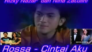 {FansClips} Rossa  - Cintai Aku (Rizky Nazar & Nina Zatulini)