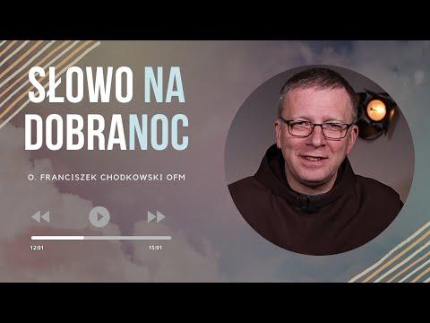 Coś o św. Franciszku. o. Franciszek Krzysztof Chodkowski. Słowo na Dobranoc  246 