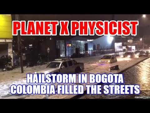 PLANET X PHYSICIST - Hailstorm Today in Bogota Colombia