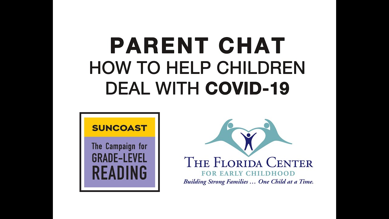 PARENT CHAT. How to Help Children Deal with COVID 19