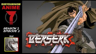 Berserk - Did You Know Anime? Feat. Demolition D (DouchebagChocolat)