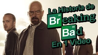 Breaking Bad I La Historia en 1 Video
