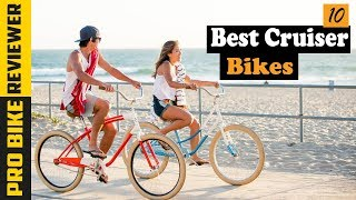 Best Cruiser Bikes 2019 - Top 10 Best Cruiser Bicycle For Your Needs