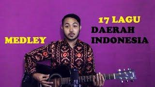 17 LAGU DAERAH INDONESIA (MEDLEY)