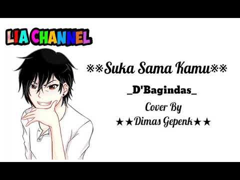 Suka Sama Kamu(Lirik Animasi)-D'Bagindas cover Dimas Gepenk 7 Januari 2019