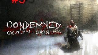 Condemned - Criminal Origins - серия 3 - Шарашка.