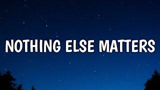 Chris Stapleton - Nothing Else Matters (Lyrics)