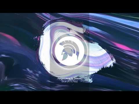 Ekali - Forgot How To Dream (ft. K.Flay)