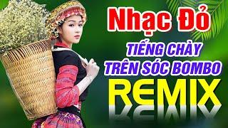 Liên Khúc Nhạc Đỏ Tây Bắc Remix Cực Sống Động - Nhạc Đỏ Cách Mạng Tiền Chiến Mới Đét 2020