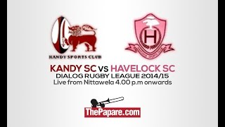 Kandy SC vs Havelock SC - Dialog Rugby League - Part 1