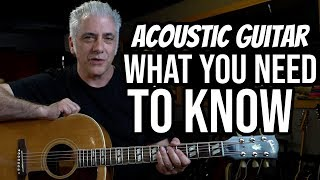ACOUSTIC GUITAR - What Everyone Needs To Know