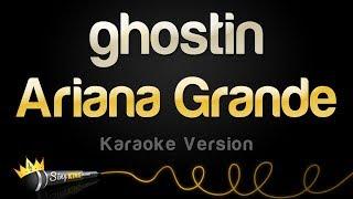 Ariana Grande - ghostin (Karaoke Version)