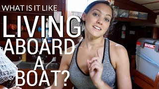 9] The Reality of Living Aboard a Sailboat | Abandon Comfort