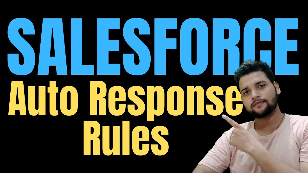 Auto Response rules in Salesforce | Setup Auto Response Rules - SalesforceGeek