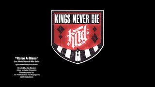 Kings Never Die (Raise a Glass) - ft Vinny Stigma and Mike Gallo