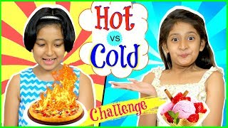 HOT vs COLD Food SwitchUp Challenge | #Fun #Kids #MyMissAnand Video