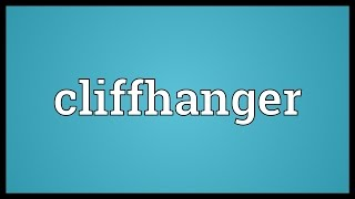 Cliffhanger Meaning