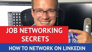 How To Use LinkedIn to Network - Job Networking Tips & Secrets | Dream Job CEO