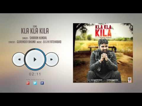New Punjabi Songs 2016 || KLA KLA KILA || SHARAN HUNDAL || Punjabi Songs 2016