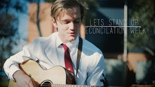 Lets Stand Up | Reconciliation Week Original