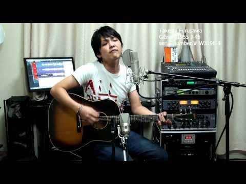 Here,There And Every Where ギブソン J-45 1955 Takeshi Furusawa 古澤剛 Gibson 1955 J45