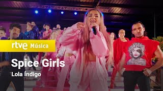 Lola Indigo - Spice Girls (The Dancer - Gran Final 2021)