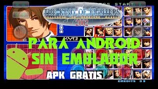 Video The king of fighters 2002 para android APK sin emulador 2018 GRATIS Y BIEN EXPLICADO download MP3, 3GP, MP4, WEBM, AVI, FLV April 2018