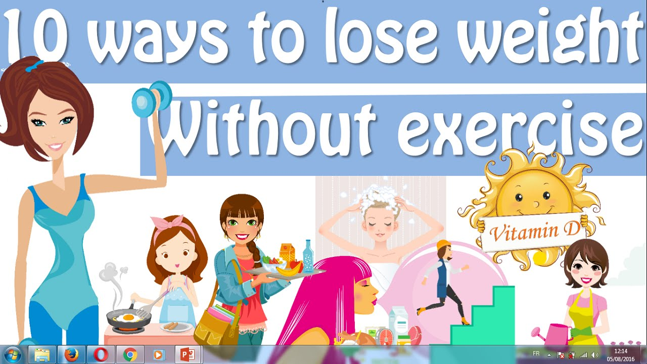 Lose Weight Without Exercise How To Lose Weight Without Working Out Youtube