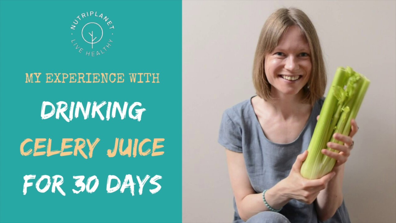 my benefits from drinking celery juice for 30 days