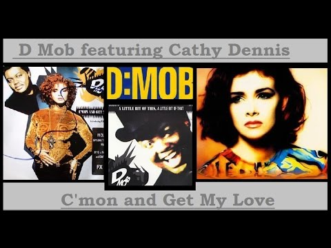 D Mob & Cathy DennisC'mon And Get My Love (HQ)