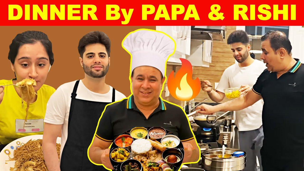 PAPA & RISHI Cooked Dinner   Father vs Son - Winner gets Rs.10000 *Rishi had Tears*