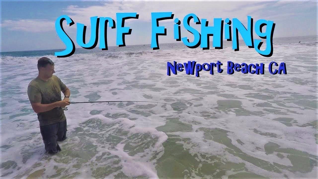 Summer Surf Fishing Newport Beach CA