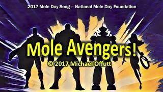 """Mole Day Song  2017 - """"Molevengers: Earth's Mightiest Unit"""""""