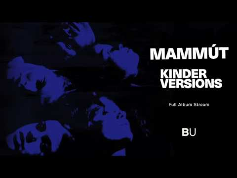 Mammút - Kinder Versions [Full Album Stream]