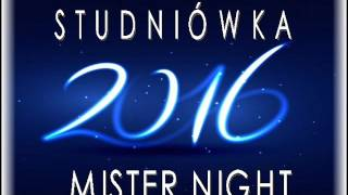 MISTER NIGHT - STUDNIÓWKA 2016