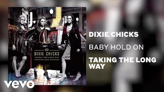The Chicks - Baby Hold On (Official Audio)