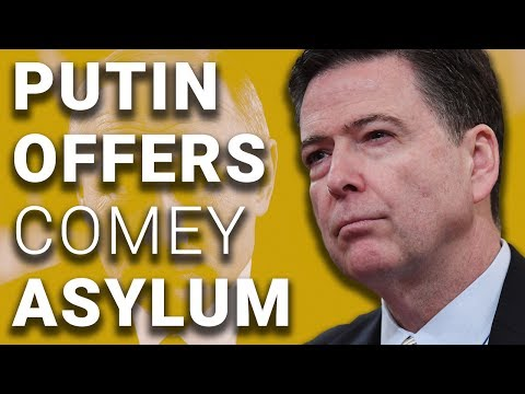 Vladimir Putin Offers Asylum to James Comey