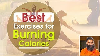 Best Exercises for Burning Calories | Swami Ramdev