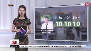 Thí sinh đầu tiên được 3 điểm 10 thi THPT Quốc Gia 2017 | VTV24