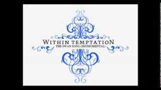Within Temptation - The Swan Song (Instrumental)