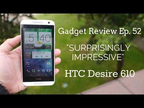 Gadget Review - Episode 52 - HTC Desire 610