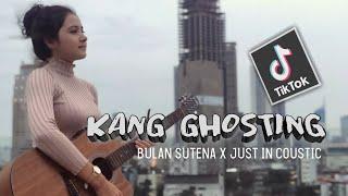 Kang Ghosting Bulan Sutena By Just In Coustic