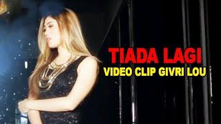 Download Mp3 Video Clip Givri Lou, Judul: Tiada Lagi
