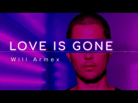 Will Armex - Love Is Gone